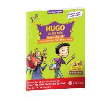 Hugo et les rois : mon cahier. Volume 2, Je sais accorder avec être et avoir