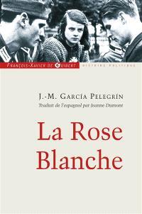 La Rose blanche : les étudiants qui se sont soulevés contre Hitler avec la seule arme de la parole