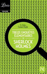 Sherlock Holmes, Treize enquêtes élémentaires de Sherlock Holmes