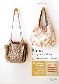 Sacs et pochettes : des sacs pour tous les jours, pour toutes les occasions : 26 basiques à coudre et toutes leurs déclinaisons