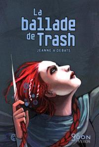La ballade de Trash