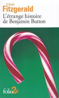 L'étrange histoire de Benjamin Button; Suivi de La lie du bonheur