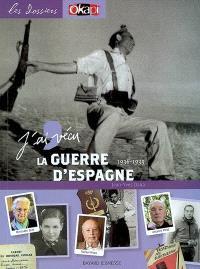 J'ai vécu la guerre d'Espagne, 1936-1939