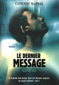 Némésis. Volume 1, Le dernier message