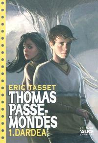 Thomas Passe-Mondes. Volume 1, Dardéa