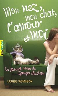 Le journal intime de Georgia Nicolson. Volume 1, Mon nez, mon chat, l'amour et... moi