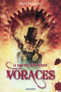 La saga des Wildenstern, Voraces