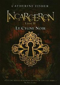 Incarceron. Volume 2, Le cygne noir