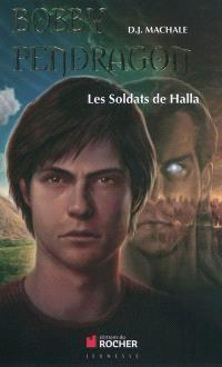 Bobby Pendragon. Volume 10, Les soldats de Halla