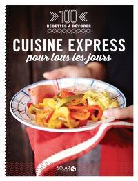 Cuisine express pour tous les jours