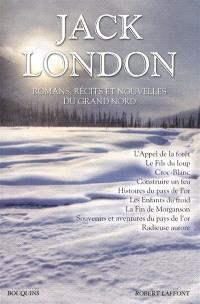 Oeuvres. Volume 1, Romans, récits, nouvelles du Grand Nord