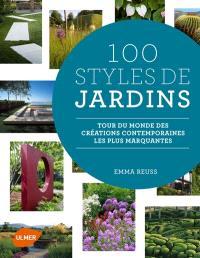 100 styles de jardins : tour du monde des créations contemporaines les plus marquantes