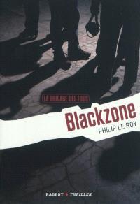 La brigade des fous. Volume 1, Blackzone