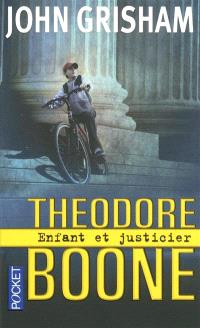 Theodore Boone, Enfant et justicier