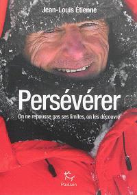 Persévérer : on ne repousse pas ses limites, on les découvre