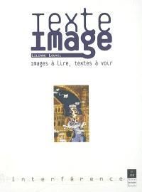 Texte-image : images à lire, textes à voir