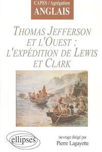 Thomas Jefferson et l'Ouest : l'expédition de Lewis et Clark