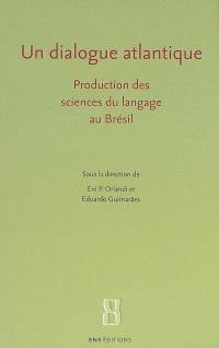 Un dialogue atlantique : production des sciences du langage au Brésil