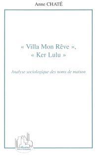 Villa Mon rêve, Ker Lulu : analyse sociologique des noms de maison