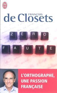Zéro faute : l'orthographe, une passion française : essai