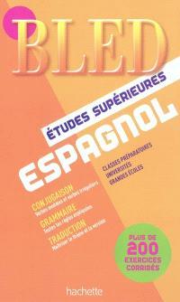 Bled espagnol : études supérieures : classes préparatoires, universités, grandes écoles