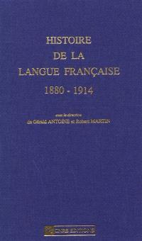 Histoire de la langue française. Volume 1, 1880-1914