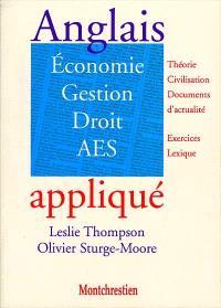 Anglais appliqué : économie, gestion, droit, AES