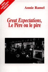 Charles Dickens. Great expectations : le père ou le pire