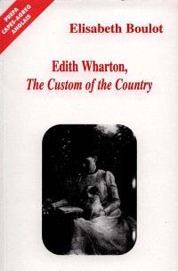 Edith Wharton : The custom of the county