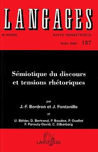 Langages. n° 137, Sémiotique du discours et tensions rhétoriques
