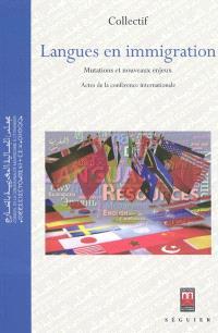 Langues en immigration : mutations et nouveaux enjeux : actes de la conférence internationale, Rabat, 24 et 25 juin 2010