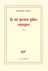 Je ne pense plus voyager : la mort de Charles de Foucauld : récit