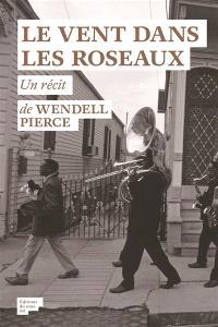 Le vent dans les roseaux : l'histoire d'un ouragan, d'une pièce de Beckett et d'une ville que rien ne pouvait briser : un récit