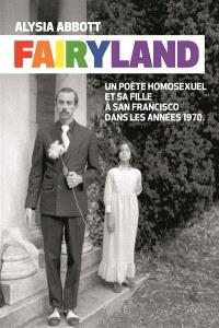 Fairyland : un poète homosexuel et sa fille à San Francisco dans les années 1970