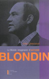 Le monde imaginaire d'Antoine Blondin : essai
