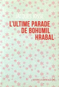 L'ultime parade de Bohumil Hrabal