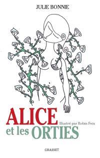 Alice et les orties : histoire à brûler