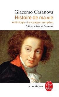 Histoire de ma vie : anthologie, le voyageur européen