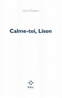 Calme toi, Lison