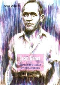Jean Genet : traces d'ombres et de lumières