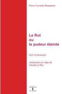 Le rut ou La pudeur éteinte : récit romanesque