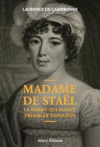 Madame de Staël, la femme qui faisait trembler Napoléon