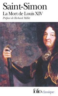 Mémoires. Volume 3, La mort de Louis XIV (1715)