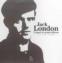 Jack London : l'appel du grand ailleurs
