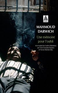Une mémoire pour l'oubli : le temps, Beyrouth, le lieu, un jour d'août 1982