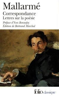 Correspondance complète (1862-1871); Lettres sur la poésie (1872-1898) : avec des lettres inédites