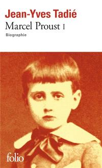 Marcel Proust. Volume 1