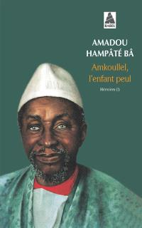 Mémoires. Volume 1, Amkoullel, l'enfant peul