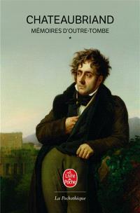Mémoires d'outre-tombe. Volume 1