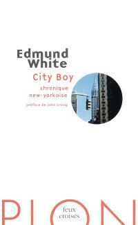 City boy : chronique new-yorkaise